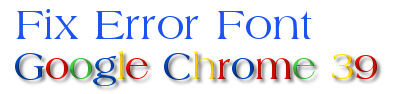 Mới đây phiên bản Google Chrome 39 vừa ra mắt mang đến những trải nghiệm mới mẻ, đặc biệt được nâng cấp về tính năng bảo mật. Tuy nhiên khi sử dụng người dùng phàn nàn nội dung Web bị hiển thị lỗi.