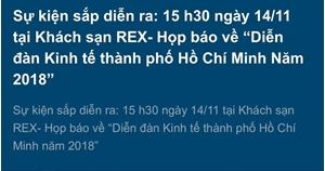"""Sự kiện sắp diễn ra: 15 h30 ngày 14/11 tại Khách sạn REX- Họp báo về """"Diễn đàn Kinh tế thành phố Hồ Chí Minh Năm 2018"""""""